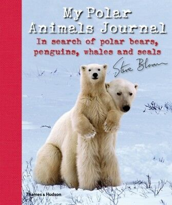 My Polar Animals Journal: In search of Polar Bears, Penguins, Wha...