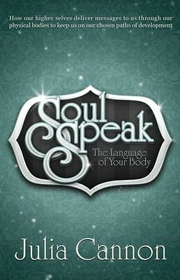 Soul Speak: Discover the Secret Language of Your Body (Paperback). 9781886940352