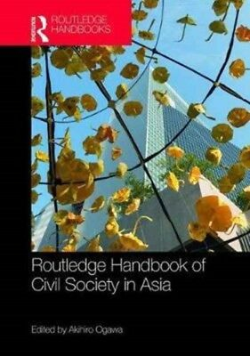 Routledge Handbook Of Civil Society In A, Ogawa, Akihiro, 9781138655959