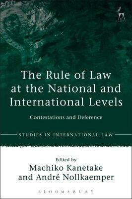 The Rule of Law at the National and International Levels: Contest...