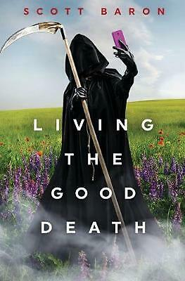 Living the Good Death by Scott Baron (English) Paperback Book Free Shipping!