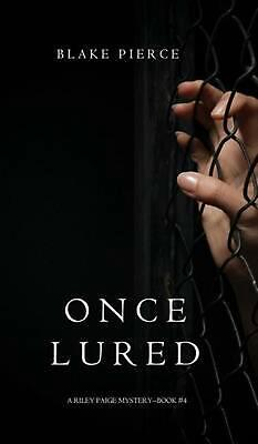 Once Lured (a Riley Paige Mystery--Book #4) by Blake Pierce (English) Hardcover
