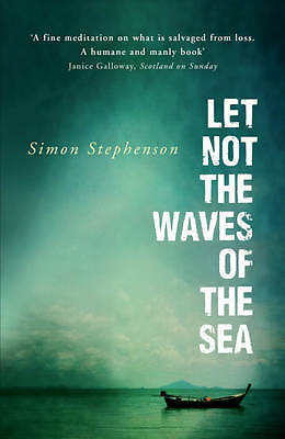 Let Not the Waves of the Sea Simon Stephenson Paperback Book 2012