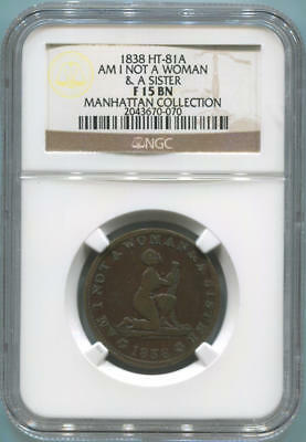 1838 HT-81A Am I Not A Woman & A Sister. NGC F15 Brown. Manhattan Collection