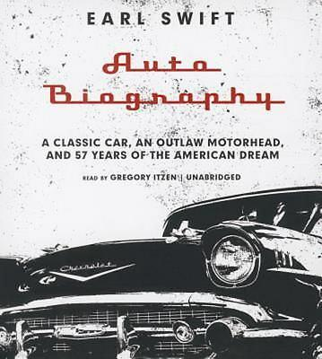 Auto Biography: A Classic Car, an Outlaw Motorhead, and 57 Years of the American