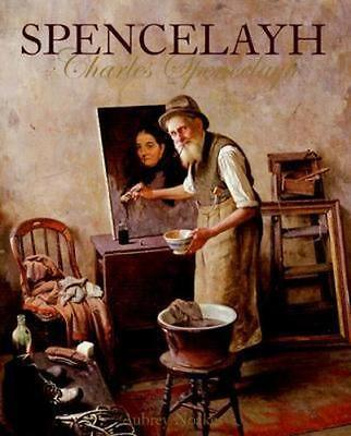 NEW Spencelayh By Aubrey Noakes Hardcover Free Shipping
