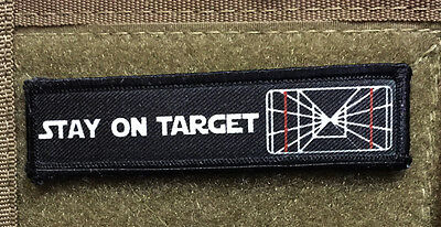 1x4 Star Wars Stay on Target Morale Patch Tactical Military Army
