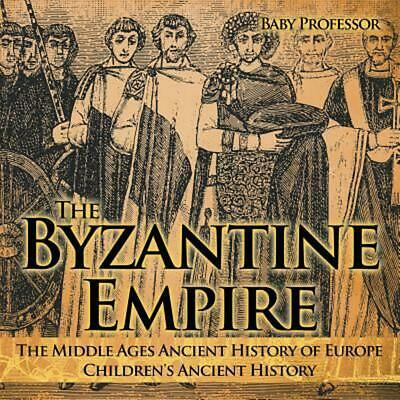 The Byzantine Empire - The Middle Ages Ancient History of Europe | Children's An