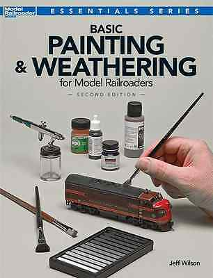 KALMBACH PUBLISHING BASIC PAINTING & WEATHERING for MODEL RAILROADERS 2nd EDITIO