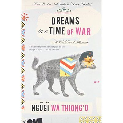 Dreams in a Time of War: A Childhood Memoir - Paperback NEW Ngugi wa Thiong 2011