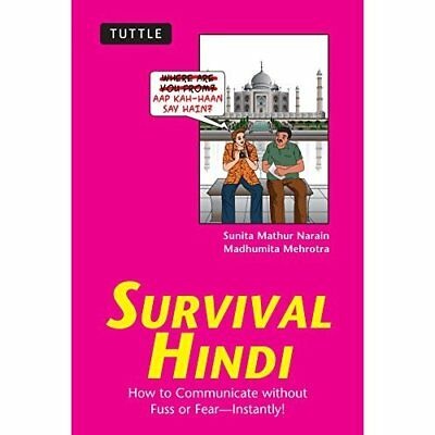 Survival Hindi: How to Communicate Without Fuss or Fear - Paperback NEW Sunita M