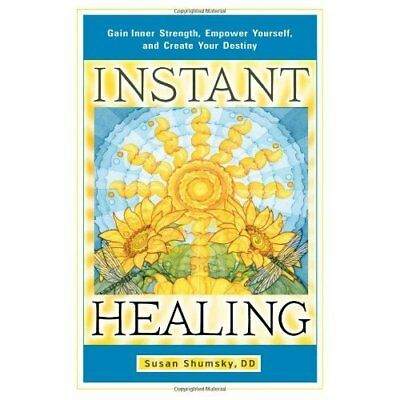 Instant Healing: Gain Inner Strength, Empower Yourself, - Paperback NEW Susan Sh