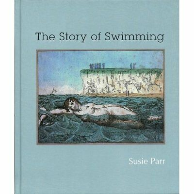 The Story of Swimming - Hardcover NEW Parr, Susie 2011-11-10