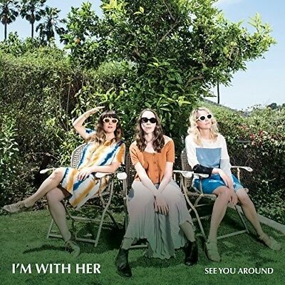 I'm with Her - See You Around [New CD]