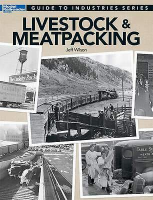 Kalmbach Book Livestock & Meatpacking / Guide To Industries Series
