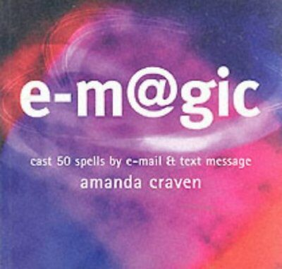 (Good)-e-magic: Cast 50 Spells by E-mail and Text Message (Paperback)-Craven, Am