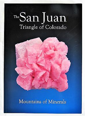The San Juan Triangle of Colorado: Gemology Minerals Monograph Periodical 2011