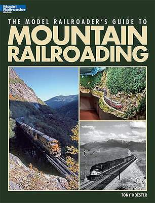 Kalmbach Book The Model Railroader's Guide To Mountain Railroading