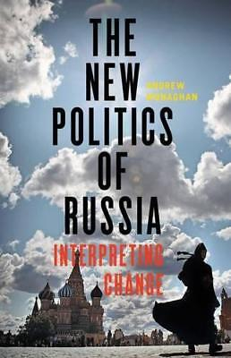 The New Politics of Russia: Interpreting Change by Monaghan, Andrew | Paperback