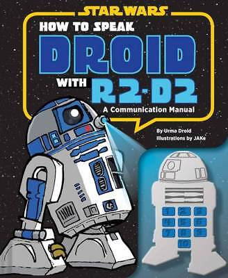 How to Speak Droid with R2-D2: A Communication M, JAKe, Droid, Urma, New