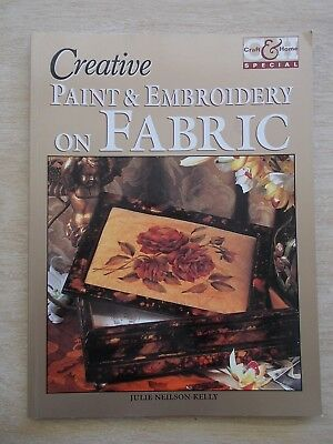 Creative Paint & Embroidery On Fabric~Patterns~80pp P/B~1998