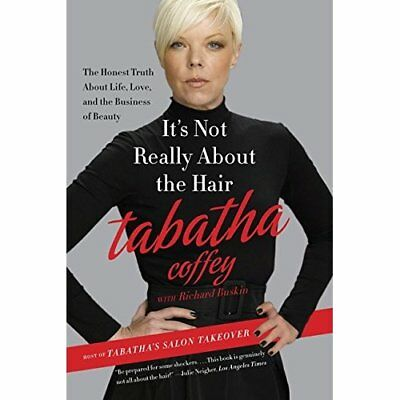 It's Not Really about the Hair: The Honest Truth about  - Paperback NEW Tabatha