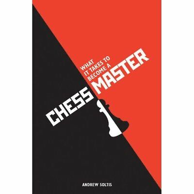 What It Takes to Become a Chess Master - Paperback NEW Andrew Soltis 2012-03-21