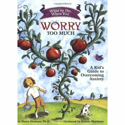 What to Do When You Worry Too Much: A Kid's Guide to Ov - Paperback NEW Huebner,