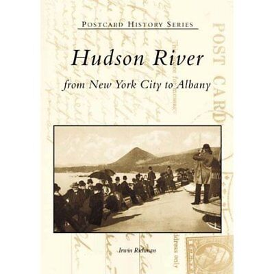 Hudson River: From New York City to Albany - Paperback NEW Irwin Richman 2001-09