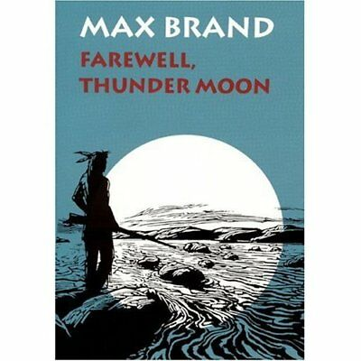 Farewell, Thunder Moon - Hardcover NEW Max Brand (Auth 1996-06-30