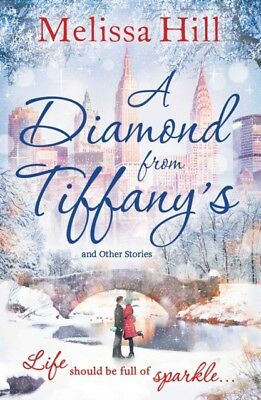 A Diamond from Tiffany's (Paperback), Hill, Melissa, 9781471153709