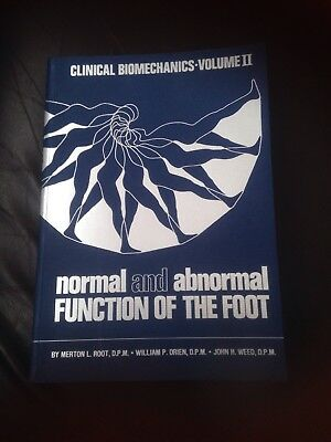 Normal and Abnormal Function Of The Foot - Root Orien Weed - Podiatry Chiropody