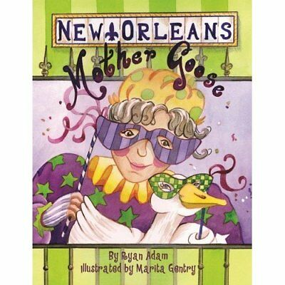 New Orleans Mother Goose - Hardcover NEW Ryan Adam(Autho 2014-09-30