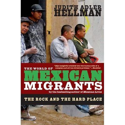 World of Mexican Migrants, The - Paperback NEW Hellman, Judith 2009-09-10