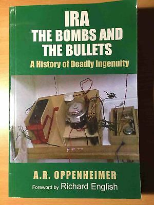 IRA The Bombs and Bullets A History of Deadly Ingenuity Irish Republican Army
