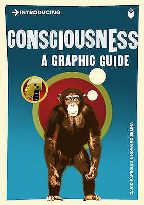 Introducing Consciousness: A Graphic Guide, David Papineau, New