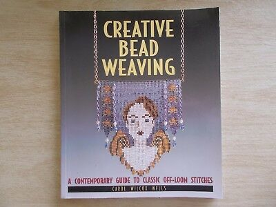 Creative Bead Weaving~A Contemporary Guide To Off-Loom Stitches~Projects~Tech~PB