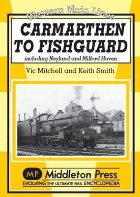 Carmarthan to Fishguard: Including Neyland and Milford Haven (Western Main Line.