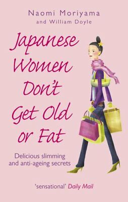 (Very Good)-Japanese Women Don't Get Old or Fat: Delicious slimming and anti-age