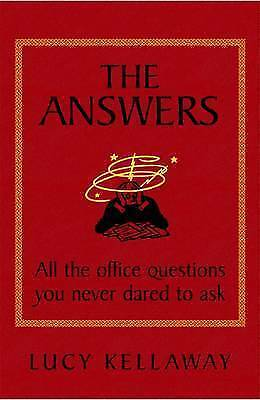 The Answers: All the office questions you never dared to ask, Kellaway, Lucy, Ve