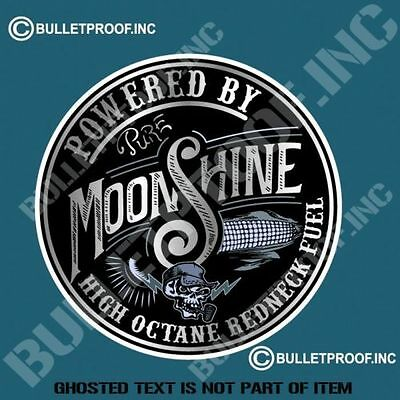 Powered by Moonshine High Octane Redneck Fuel -- Decal / Sticker .       X030