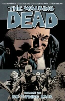 The Walking Dead Volume 25: No Turning Back (Paperback), Gaudiano. 9781632156594