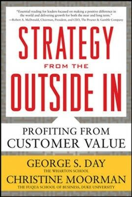 Strategy from the Outside In: Profiting from Customer Value (Hard...