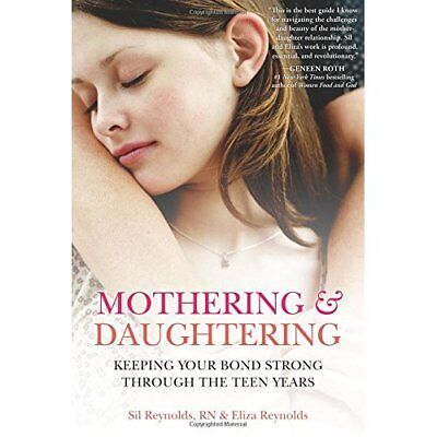 Mothering and Daughtering: Keeping Your Bond Strong Thr - Paperback NEW Reynolds