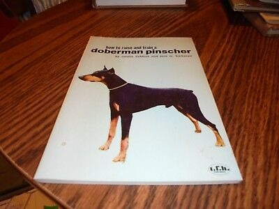 HOW TO RAISE AND TRAIN A DOBERMAN PINSCHER DOG BOOK By Stebbins & Barbaresi