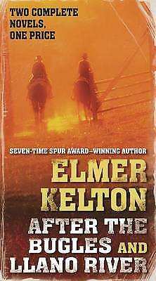 After the Bugles and Llano River,PB,Elmer Kelton - NEW