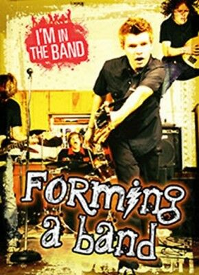 Forming a Band (I'm In the Band) (Paperback), Spilsbury, Richard, 9781406282535