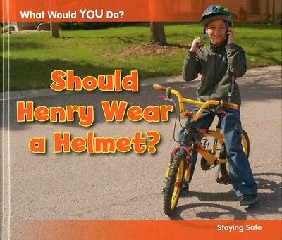 Should Henry Wear a Helmet?: Staying Safe (What Would You Do?) (H...