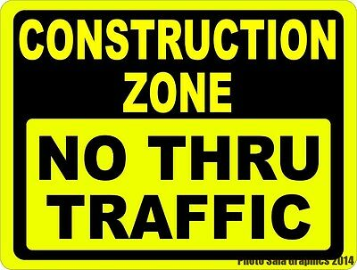 Construction  Zone No Thru Traffic Sign. Size Options. Safety for Building Sites
