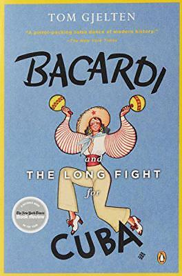 Bacardi and the Long Fight for Cuba by Tom Gjelten   Paperback Book   9780143116